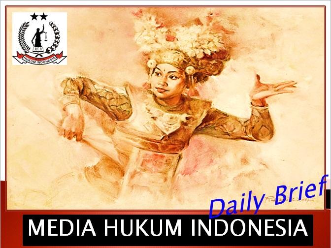 MEDIA HUKUM INDONESIA: Q-MHI Daily Brief-Weekend edition;